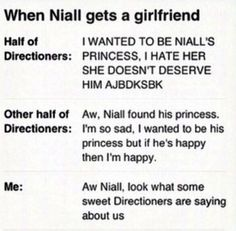 Woah! I've been away for a while, and i read 'when Niall GOT his grilfriend' I ALMOST DIED!!!!