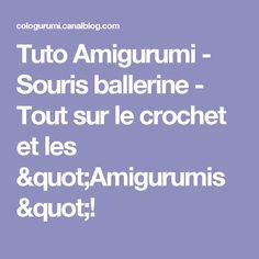 "Tuto Amigurumi - Souris ballerine - Tout sur le crochet et les ""Amigurumis""!"