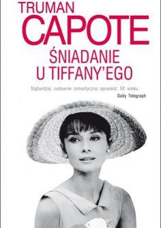 """Capote, Truman,"""" Śniadanie u Tiffany'ego"""", Albatros, Warszawa 2010."""