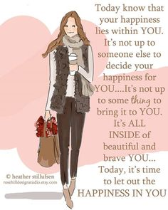 It's time to LET the HAPPINESS out in YOU! - xx