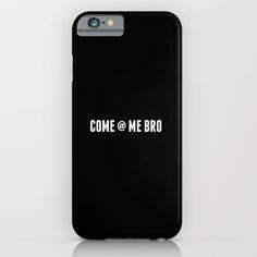 COME @ ME BRO iPhone & iPod Case