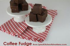 Coffee Fudge  My sweet friend made this fudge and it is seriously good! You need to make it!