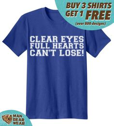 Friday Night Lights Clear Eyes Full Hearts Can't by ManBearWear