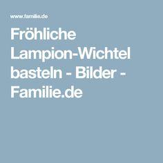 Fröhliche Lampion-Wichtel basteln - Bilder - Familie.de