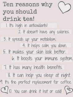 Ten reasons why you should drink tea! Brought to you by Shoplet.co.uk - everything for your business. www.mysteepedtea.com/sharegoodhealth