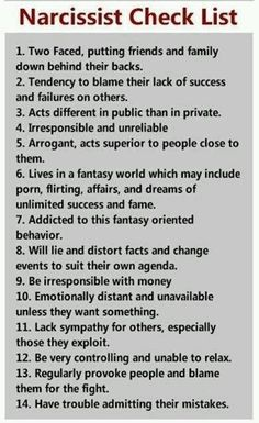Narcissist checklist. My ex did EVERY SINGLE one of these things regularly. He was a confirmed narcissist.