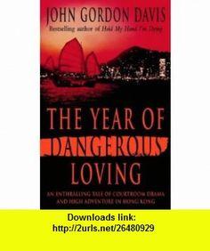 The Year of Dangerous Loving (9780006473053) John Gordon Davis , ISBN-10: 0006473059  , ISBN-13: 978-0006473053 ,  , tutorials , pdf , ebook , torrent , downloads , rapidshare , filesonic , hotfile , megaupload , fileserve