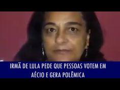 Irmã de Lula pede que pessoas votem em Aécio e gera polêmica