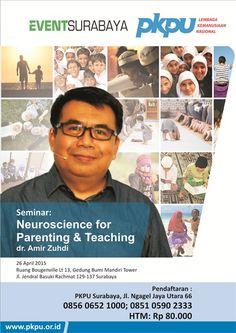 Seminar : Neuroscience for Parenting & Teaching Tanggal : Minggu, 26 April 2015 Tempat : Ruang Bougenville Lt. 13, Gedung Bumi Mandiri Tower, Jl. Jendral Basuki Rachmat 129 – 137, Surabaya Bersama : Dr. Amir Zuhdi http://eventsurabaya.net/?event=seminar-neuroscience-for-parenting-teaching