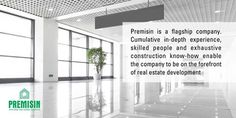 Premisin is a flagship company. Cumulative in-depth experience, skilled people and exhaustive construction know-how enable the company to be on the forefront of real estate development.