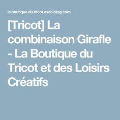 [Tricot] La combinaison Girafle - La Boutique du Tricot et des Loisirs Créatifs
