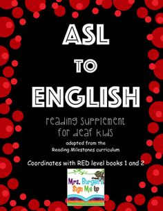 ASL to ENGLISH Set 1 and 2 Reading Milestones Reading Supplement