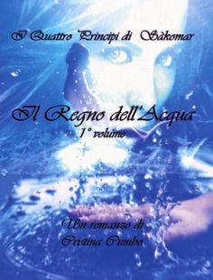 Segnalazione - I QUATTRO PRINCIPI DI SAKOMAR - IL REGNO DELL'ACQUA di Cristina Cumbo http://lindabertasi.blogspot.it/2014/09/i-quattro-principi-di-sakomar-il-regno.html