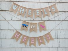 This listing is for a WHEELS or HEELS burlap banner. Banner details: -burlap pennants each measure 4.5 inches wide by 6.5 inches long. -Letters written in all CAPS in light pink, light blue, and white. -Flags are lightly treated to minimize fraying -Banner is strung on twine -Total length of the WHEELS is approximately 28 inches -Total length of the HEELS approximately 24 inches. - Plenty of extra twine on each end for hanging.  Please let me know at checkout if you would like your banner on…