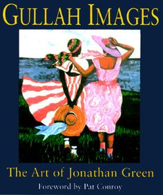 I love Jonathan Green's work.  | Gullah Images: The Art of Jonathan Green by Jonathan Green - Reviews ...