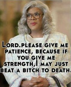 Madea Humor, Madea Funny Quotes, Bitch Quotes, Sarcastic Quotes, Funny Relatable Memes, Hilarious Work Memes, Sarcastic Laugh, Evil Quotes, Funny Memes About Work