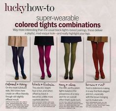 I love colored tights - I have so many of them, but when I try to wear them to work, they often appear too childish or sloppy.