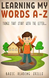 LEARNING MY WORDS A-Z: Children's Picture Book (Basic Word Learning Skills) Book 4 - Emerald Book Reviews