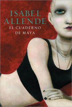 Isabel Allende: El cuaderno de Maya. No me gusta Isabel Allende, pero necesito leer este libro porque me tinca mucho.