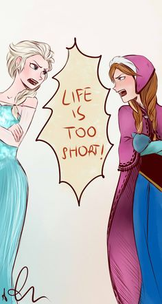 """This fanart is inspired by the Frozen`s outtake """"Life`s too short"""" in which Elsa and Anna are discussing about each other. I love this song and I hope y. LIFE`S TOO SHORT! Frozen Love, Frozen Fan Art, Frozen And Tangled, Disney Frozen Elsa, Disney Princess, Frozen Anime, Disney And Dreamworks, Disney Pixar, Walt Disney"""
