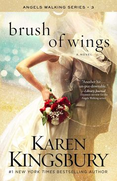 Karen Kingsbury - brush of wings....wow this angels walking series were awesome done reading all of them