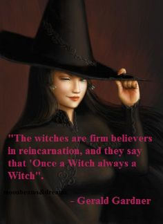 Wiccan saying - Gerald Gardner 4th Generation Witch in this life.