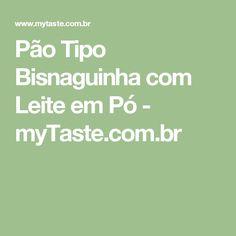 Pão Tipo Bisnaguinha com Leite em Pó - myTaste.com.br