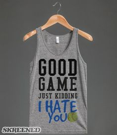 Good Game no just kidding softball tank top tee t shirt. I need this with a volleyball instead