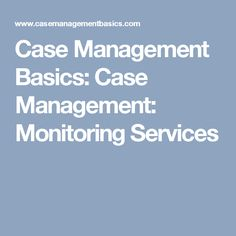 Case Management Basics Five Keys To Becoming A Great Case Manager