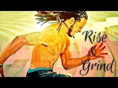 Rise and Grind - Motivational Video for more than fitness...you don't deserve to rest, keep working!