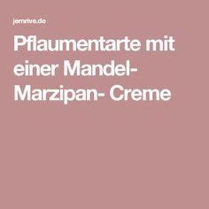 Pflaumentarte mit einer Mandel- Marzipan- Creme