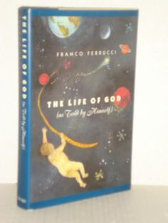 The Life of God (As Told by Himself) by Franco Ferrucci, Spirituality, Novel