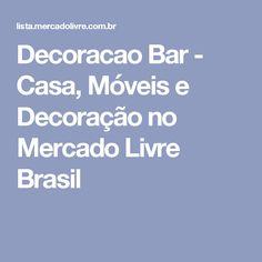Decoracao Bar - Casa, Móveis e Decoração no Mercado Livre Brasil