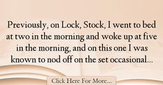 Guy Ritchie Quotes About Morning - 48475