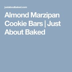 Almond Marzipan Cookie Bars | Just About Baked