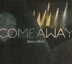 Jesus Culture Come Away CD/DVD 2012 * NEW *  STILL SEALED *