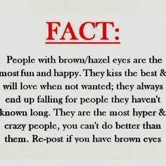 I have hazel eyes