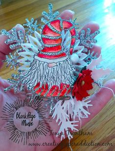 Blank Page Muse: Gnome Snowflake Ornament Easy Ornaments, Snowflake Ornaments, Snowflakes, Gnome Images, Make Your Own Card, Stamping Tools, Let Your Light Shine, Blank Page, Glitter Glue