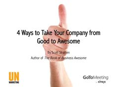 4-ways-to-take-your-company-from-good-to-awesome-15413362 by GoToMeeting via Slideshare