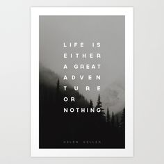 Adventure or Nothing by Zeke Tucker https://society6.com/product/adventure-or-nothing_print?curator=themotivatedtype
