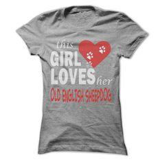 This girl loves her Old English Sheepdog - Cool Dog Shirt 0009 !
