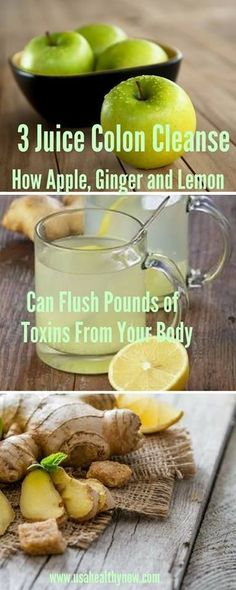The 3 Juice Colon Cleanse: How Apple, Ginger and Lemon Can Flush Pounds of Toxins From Your Body #detoxbody #detoxbodycleanse #juicingcleanse