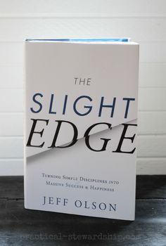 Why You Need to Read The Slight Edge-it will help you achieve your goals!