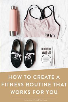 How To Create A Fitness Routine That Works For You