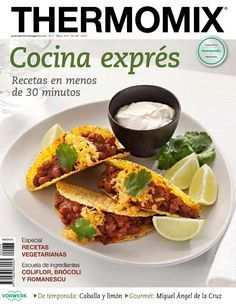 Thermomix magazine num 77 marzo 2015 by Amaia Markuleta - issuu Lunch Recipes, Mexican Food Recipes, New Recipes, Cooking Recipes, Healthy Recipes, Ethnic Recipes, Food N, Good Food, Food And Drink