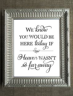 Wedding Day 2 We know you would be here today if heaven weren't wasn't so far away in memory of DIY Wedding 2017, Diy Wedding, Wedding Reception, Dream Wedding, Wedding Day, Perfect Wedding, Wedding Stuff, Brunch Wedding, Wedding Memorial