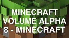 Minecraft Volume Alpha - 8 - Minecraft