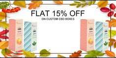 Get Flat 15% Discount till Thanksgiving Day on Custom CBD Boxes. With Free Shipping and Free Design Support. For more info: Call: 888-851-0765 Email: support@thecustompackaging.com