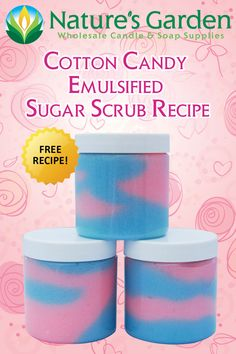 Cotton Candy Emulsified Sugar Scrub Recipe by Natures Garden.