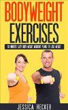 Free Kindle Book -  [Sports & Outdoors][Free] Bodyweight Exercises: 10 Minutes Easy Body Weight Workout Plans to Lose Weight (Bodyweight Training, Bodyweight Workout, Bodyweight Strength, Bodybuilding Diet Plan) Check more at http://www.free-kindle-books-4u.com/sports-outdoorsfree-bodyweight-exercises-10-minutes-easy-body-weight-workout-plans-to-lose-weight-bodyweight-training-bodyweight-workout-bodyweight-strength-bodybuilding-diet-plan/